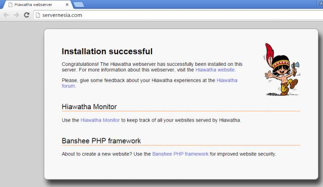 Selamat! Proses instalasi Hiawatha Web Server telah berhasil. :)